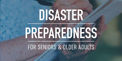 March Disaster Preparedness for Seniors and Older Adults