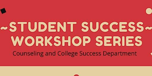 Student Success Workshop Series