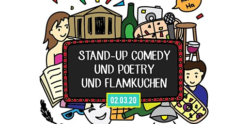 Montag 02.03.20 - Comedy & Poetry & Flamkuchen