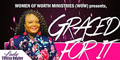 W.O.W (Women of Worth) Presents: Graced For It Luncheon