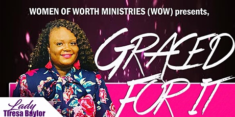 W.O.W (Women of Worth) Presents: Graced For It Luncheon tickets