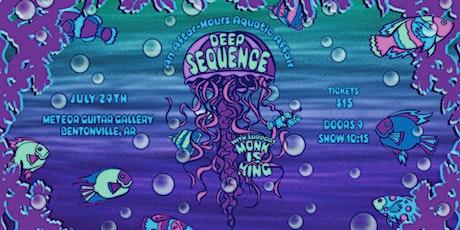 Deep Sequence w/ Monk is King entradas