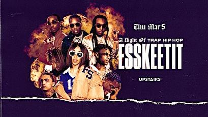 Esskeetit - Trap Hip Hop tickets