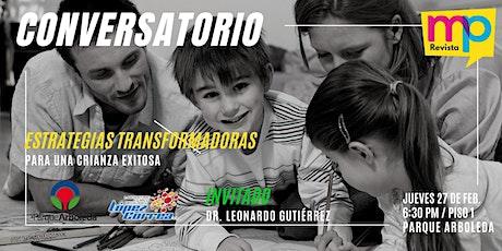 CONVERSATORIOS MUNDO PADRES - ESTRATEGIAS TRANSFORMADORAS EN LA CRIANZA boletos