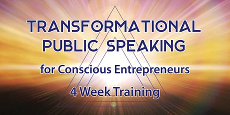 Transformational Public Speaking - For Conscious Entrepreneurs tickets