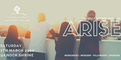 Arise Catholic Young Adults Event in Knock on March 7th 2020