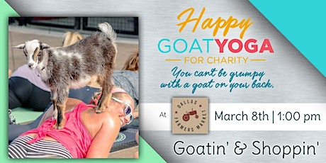 Happy Goat Yoga-For Charity at the Dallas Farmers Market tickets