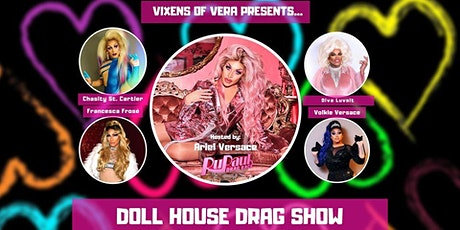 Vixens Of VERA Doll House Drag Show! tickets