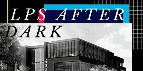 LPS After Dark