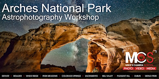Arches Astrophotography Workshop - June 16-20, 2020