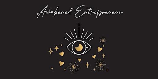 Awakened Entrepreneur : A MasterHeart Group