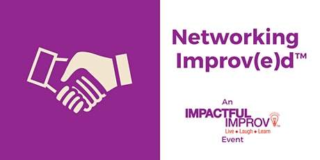 Networking Improv(e)d tickets