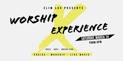 Elim Lux Presents Worship Experience