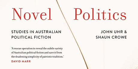 Book Launch of Novel Politics by Professor John Uhr & Dr Shaun Crowe tickets