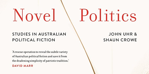Book Launch of Novel Politics by Professor John Uhr & Dr Shaun Crowe