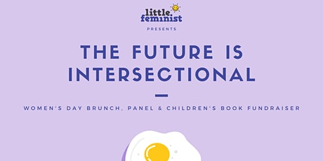 The Future is Intersectional: Women's Day Brunch, Panel & Children's Book Fundraiser tickets