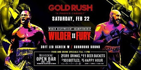 Wilder vs Fury II Viewing Party at Gold Rush Cabaret Guestlist - 2/22/2020 tickets