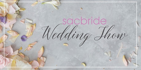 SacBride Wedding Show tickets