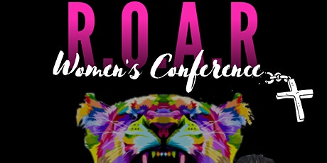 R.O.A.R Women's Conference  tickets