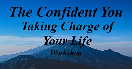 The Confident You: Taking Charge of Your Life - Workshop tickets