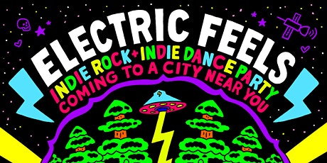 ELECTRIC FEELS: Indie Rock + Indie Dance Night tickets
