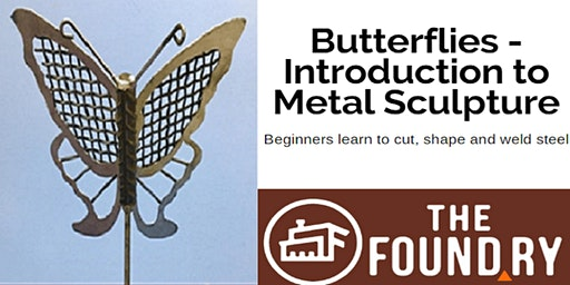Butterflies - Intro to Metal Sculpture @TheFoundry