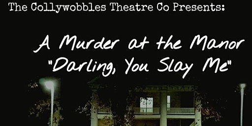 3/15/20 Sunday Murder at the Manor! - 1920's Murder Mystery Dinner Theatre