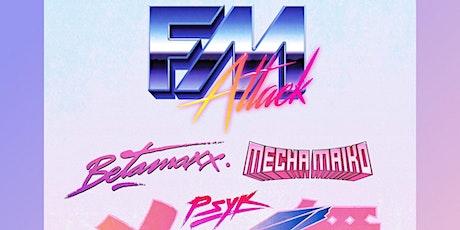 SYNTH CITY: FM Attack, Betamaxx, Mecha Maiko, PSYK tickets