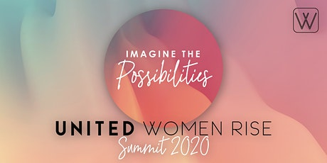 "United Women Rise ""Imagine the Possibilities"" Summit 2020 tickets"