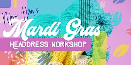 Miss Hein's MARDI GRAS Headdress Workshop 2.0 tickets