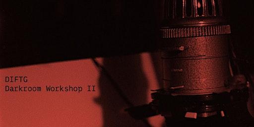 DIFTG Darkroom Printing Workshop II