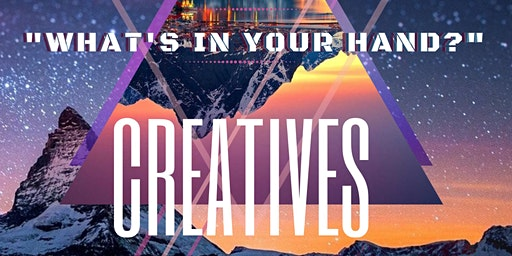 Kingdom Creatives... Whats in Your Hand?