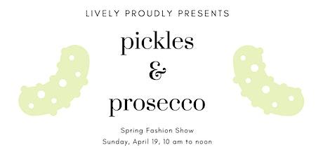 Pickles & Prosecco: A Fashion Show tickets