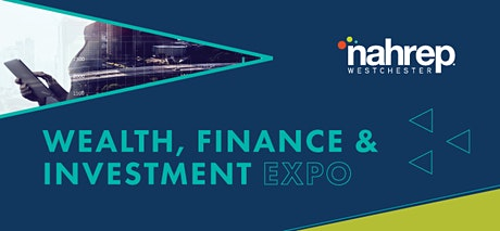 NAHREP Westchester: Wealth, Finance & Investment Expo tickets