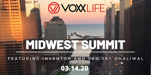 VOXXLife Midwest Summit with Special Guest Jay Dhaliwal - CEO and Inventor