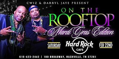Hard Rock Rooftop Mardi Gras Edition with Cwiz & Darryl Jaye