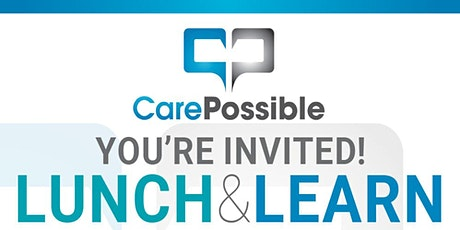 CarePossible Lunch and Learn tickets
