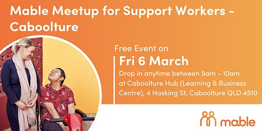 Mable Meetup for Support Workers - Caboolture