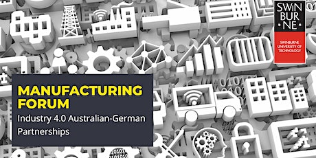 Manufacturing Forum: Industry 4.0 Australian-German Partnerships tickets
