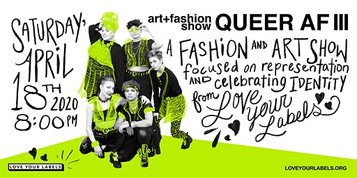 Queer AF III — an Art + Fashion Experience