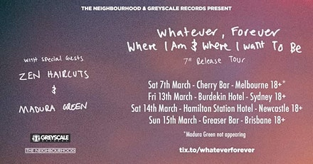 Whatever, Forever 'Where I Am & Where I Want To Be' Tour - Melb tickets