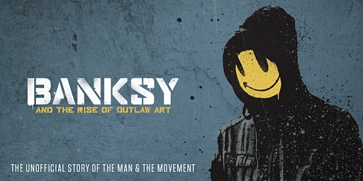 Banksy & The Rise Of Outlaw Art - Tauranga Premiere - Wed 11th Mar