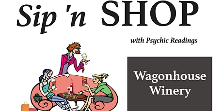 Sip N Shop with Psychics at Wagonhouse Winery & Three Boys Brand tickets