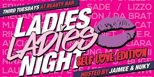 Ladies Ladies Night: Self Love Edition