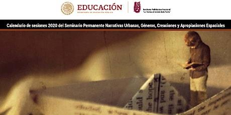 Seminario Permanente Narrativas Urbanas, Géneros, Creaciones y Aprop... boletos