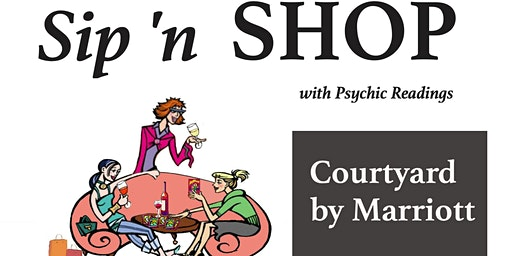 Sip 'n Shop with Psychic Readings at Courtyard by Marriott, Deptford