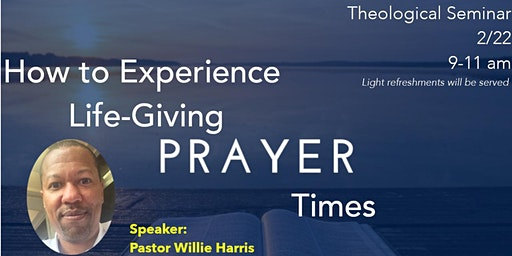 Theological Seminar: How to Experience Life-Giving Prayer Times