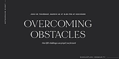 SheHustles Community Presents Overcoming Obstacles