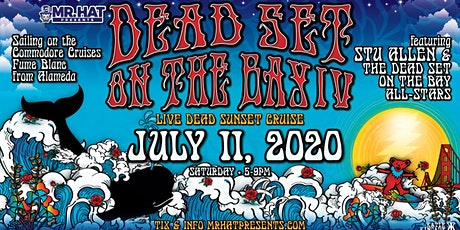 Dead Set On The Bay IV w/ Stu Allen & The Dead Set On The Bay All-Stars tickets