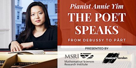 "MSRI presents Pianist Annie Yim, ""The Poet Speaks: From Debussy to Pärt"" tickets"